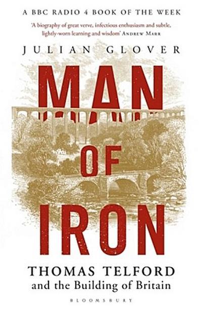 Man of Iron: Thomas Telford and the: Julian Glover