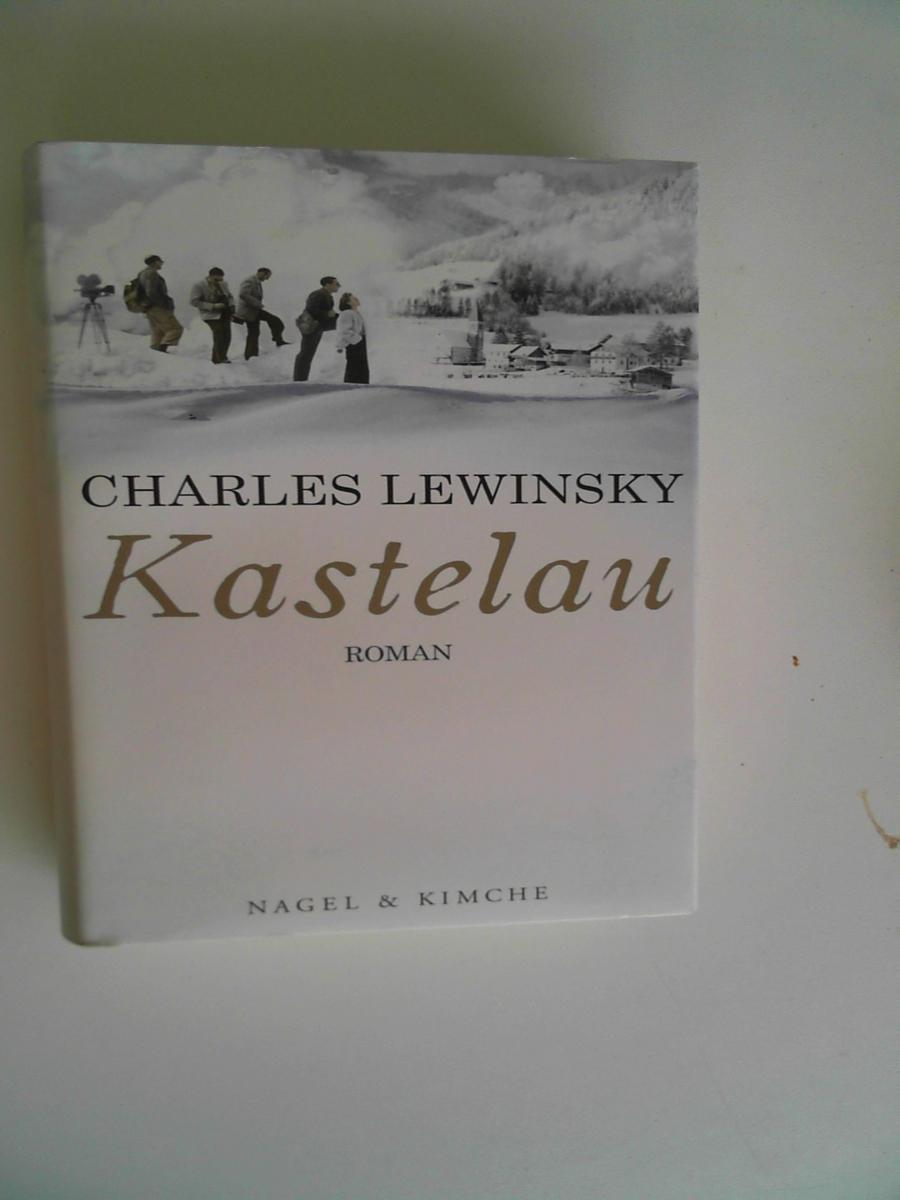 Kastelau: Roman: Charles Lewinsky