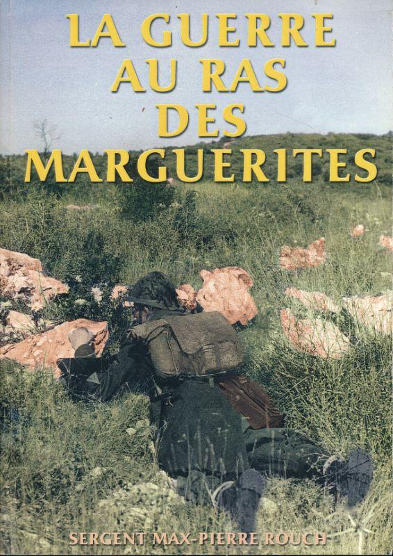La guerre au ras des marguerites: ROUCH Max-Pierre Sergent