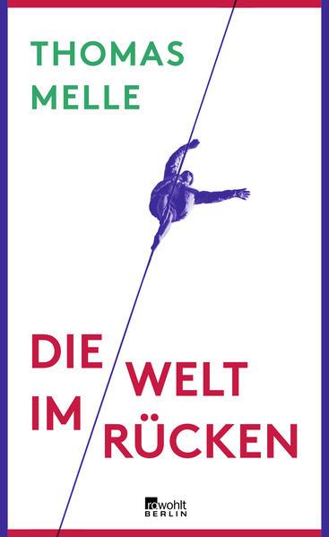 Die Welt im Rücken: Melle, Thomas: