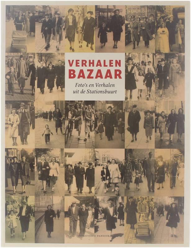 Verhalenbazaar - Foto's en Verhalen uit de stationsbuurt (Antwerpen) - Anoniem