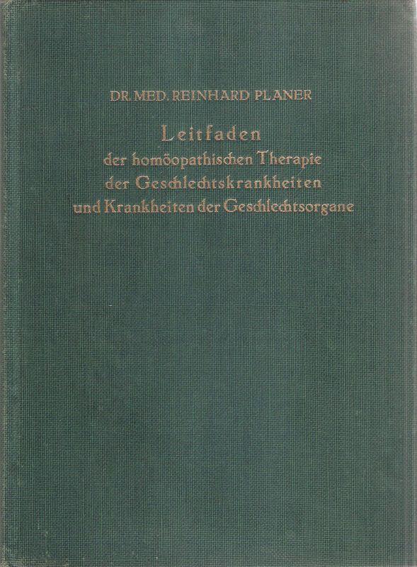 Leitfaden der homöopathischen Therapie der Geschlechtskrankheiten und: Planer, Reinhard: