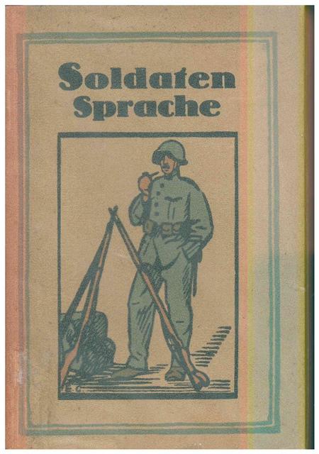 Die schweizerische Soldatensprache 1914 - 1914. Gesammelt: Dr. Hanns Bächtold