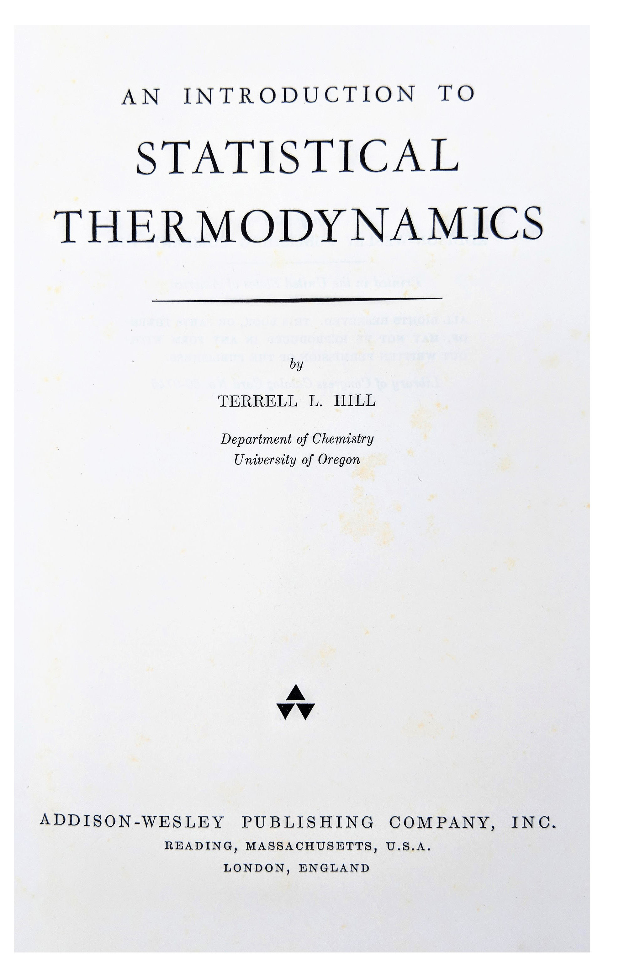 An Introduction To Statistical Thermodynamics By Hill Terrell L 1917 2014 1960 Jeff Weber Rare Books Abaa