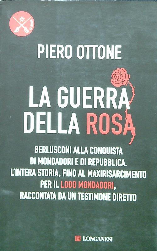 La guerra della rosa - Ottone, Piero