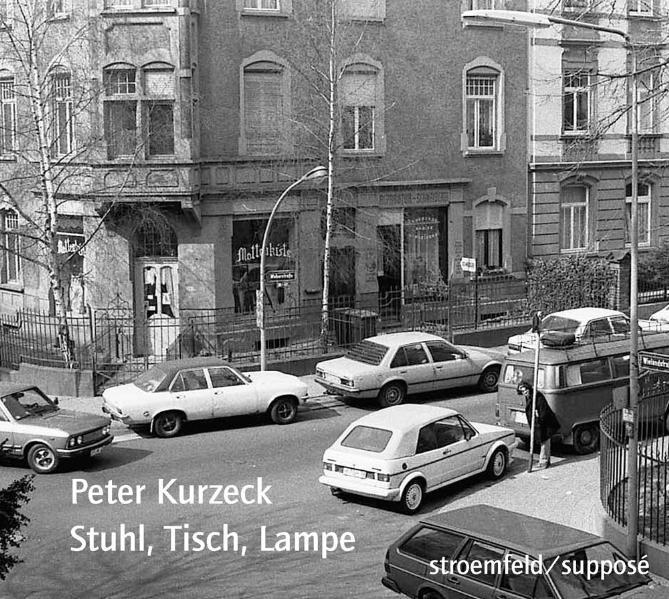 Stuhl, Tisch, Lampe: Kurzeck, Peter: