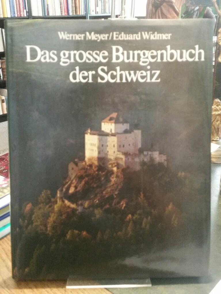 Das grosse Burgenbuch der Schweiz.: Meyer, Werner und
