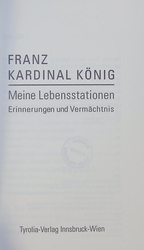 Meine Lebensstationen. Erinnerungen und Vermächtnis.: König, Franz: