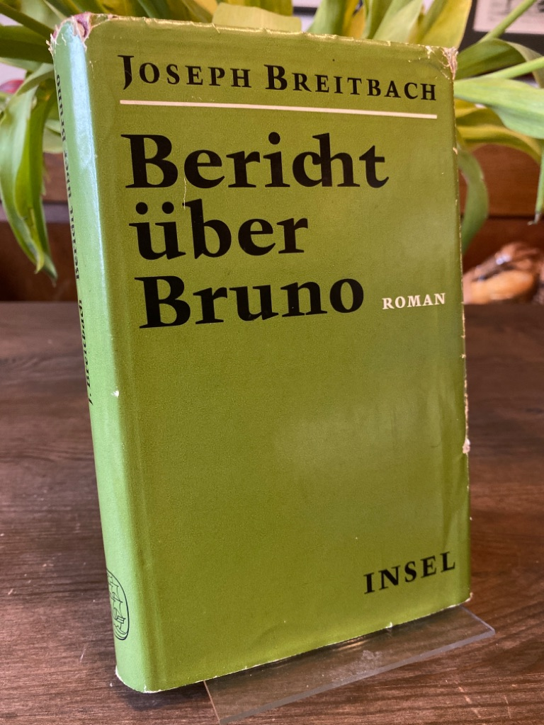 Bericht über Bruno. Roman.: Breitbach, Joseph: