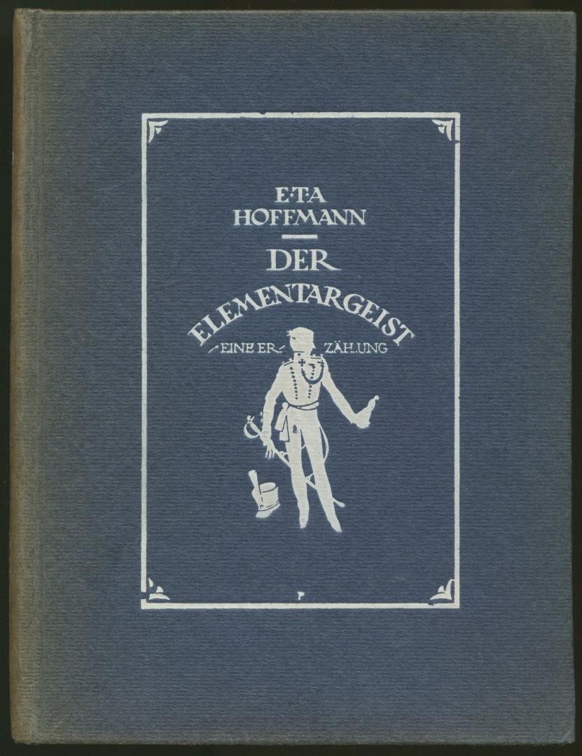 Der Elementargeist. Illustriert von Emil Preetorius.: Hoffmann, Ernst Theodor