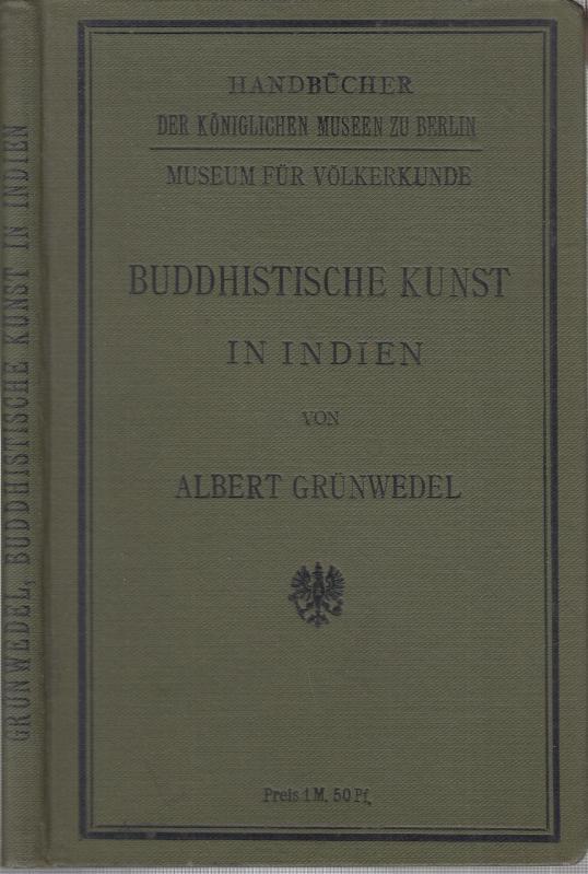 Buddhistische Kunst in Indien. ( Handbücher der: Grünwedel, Albert:
