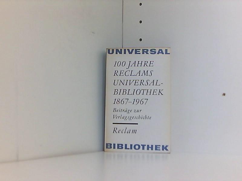 100 Jahre Reclams Universal-Bibliothek 1867 - 1967.: Marquardt Hans, (Hrsg.):