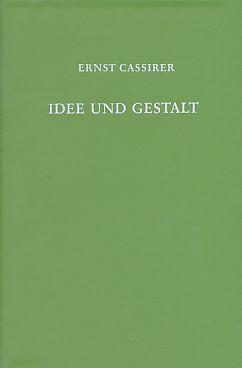 Idee und Gestalt. Goethe, Schiller, Hölderlin, Kleist.: Cassirer, Ernst: