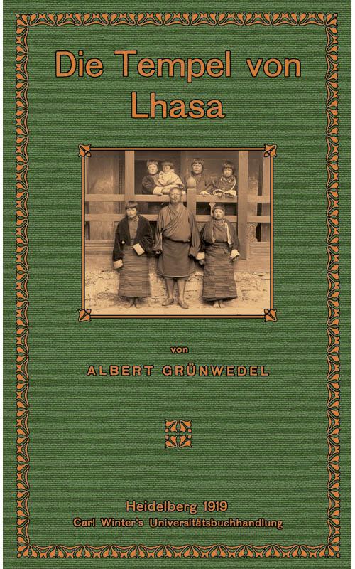 Die Tempel von Lhasa: Grünwedel, Albert