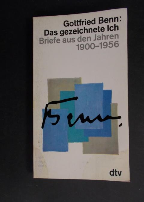 Das gezeichnete Ich - Briefe aus den: Benn, Gottfried