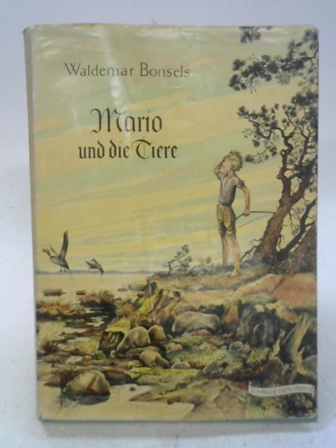 Mario Und Die Tiere: Waldemar Bonsels