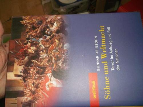Söhne und Weltmacht : Terror im Aufstieg: Heinsohn, Gunnar