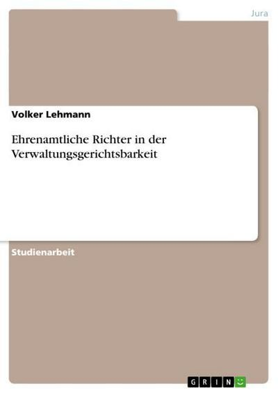 Ehrenamtliche Richter in der Verwaltungsgerichtsbarkeit - Volker Lehmann