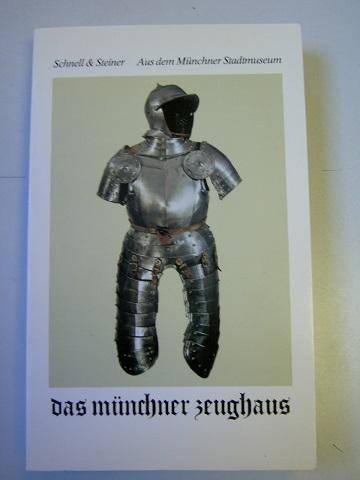 Das Münchner Zeughaus: Wackernagel, Rudolf: