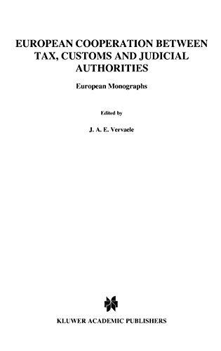 EUropean Cooperation Between Tax, Customs and Judicial Authorities (European Monographs Series Set) - Vervaele, John A.E.