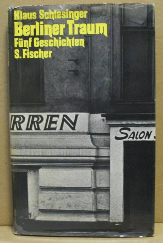 Berliner Traum. Fünf Geschichten.: Schlesinger, Klaus