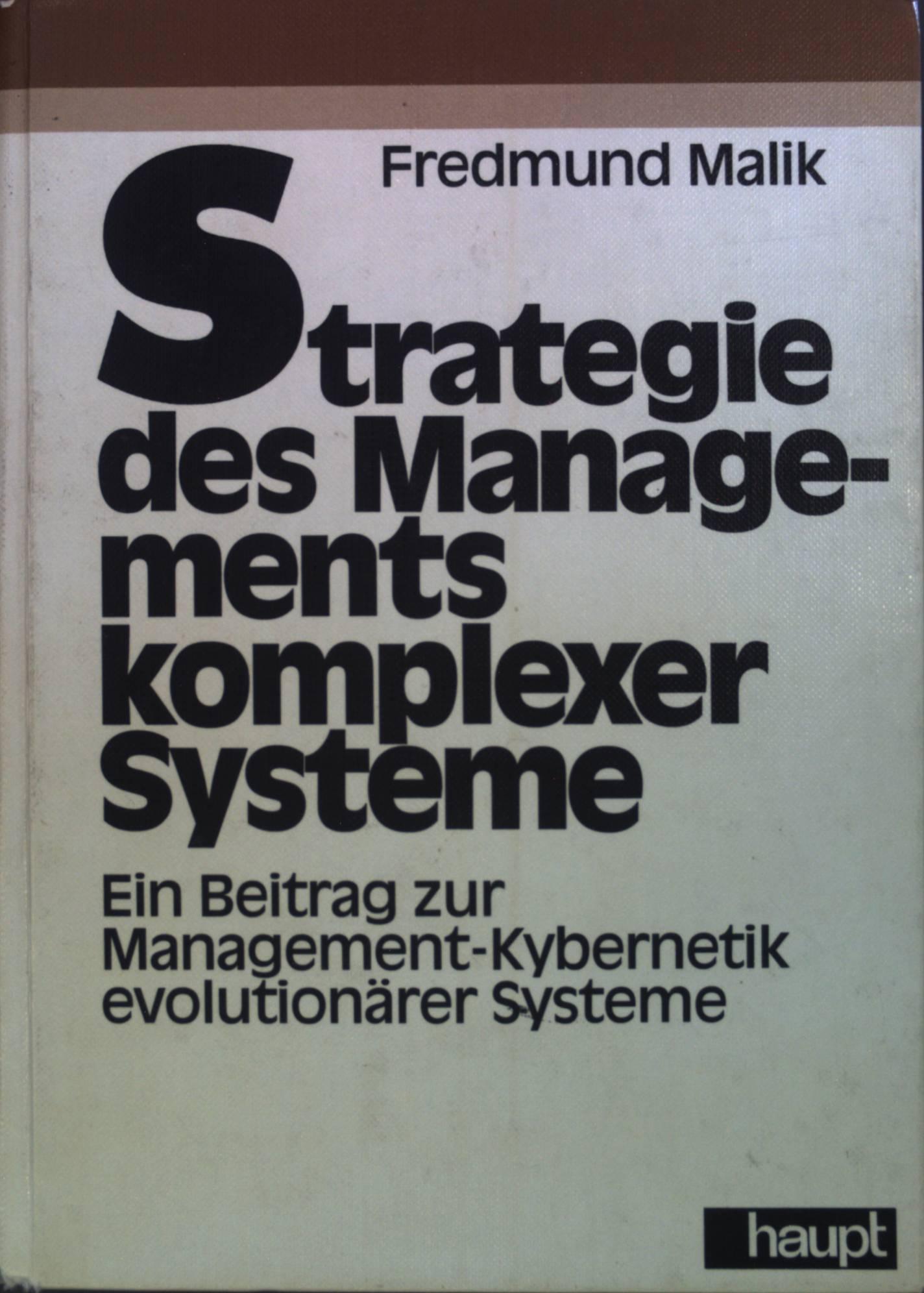 Strategie des Managements komplexer Systeme : e.: Malik, Fredmund: