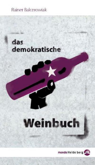 Das demokratische Weinbuch - Rainer Balcerowiak