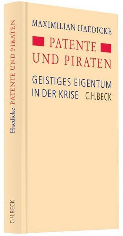 Patente, Prosumenten und Piraten - Maximilian W. Haedicke
