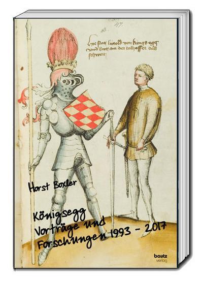 Königsegg Vorträge und Forschungen 1993 - 2017 - Horst Boxler
