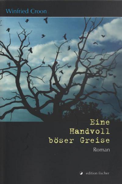 Eine Handvoll böser Greise - Winfried Croon