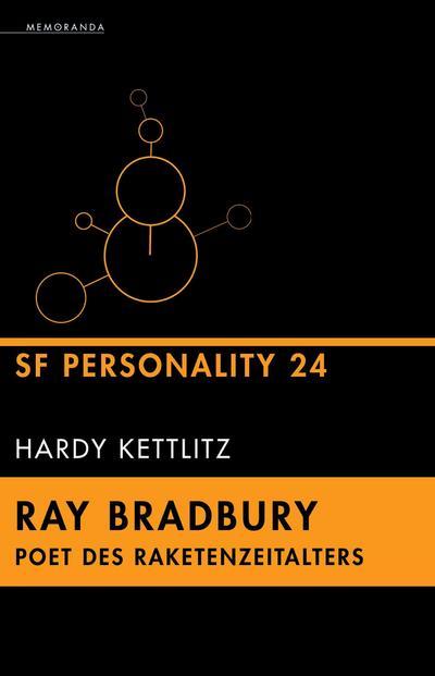 Ray Bradbury - Poet des Raketenzeitalters : SF-Personality 24 - Hardy Kettlitz