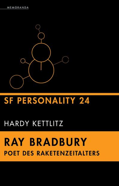 Ray Bradbury - Poet des Raketenzeitalters - Hardy Kettlitz