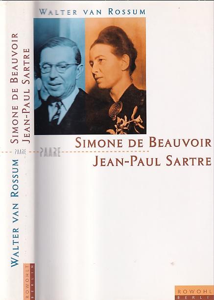 Simone de Beauvoir und Jean-Paul Sartre. Die Kunst der Nähe. - Rossum, Walter van