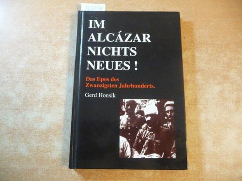 Im Alcázar nichts Neues! Das Epos des: Gerd Honsik (Autor)