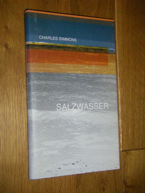 Salzwasser. Roman: Simmons, Charles