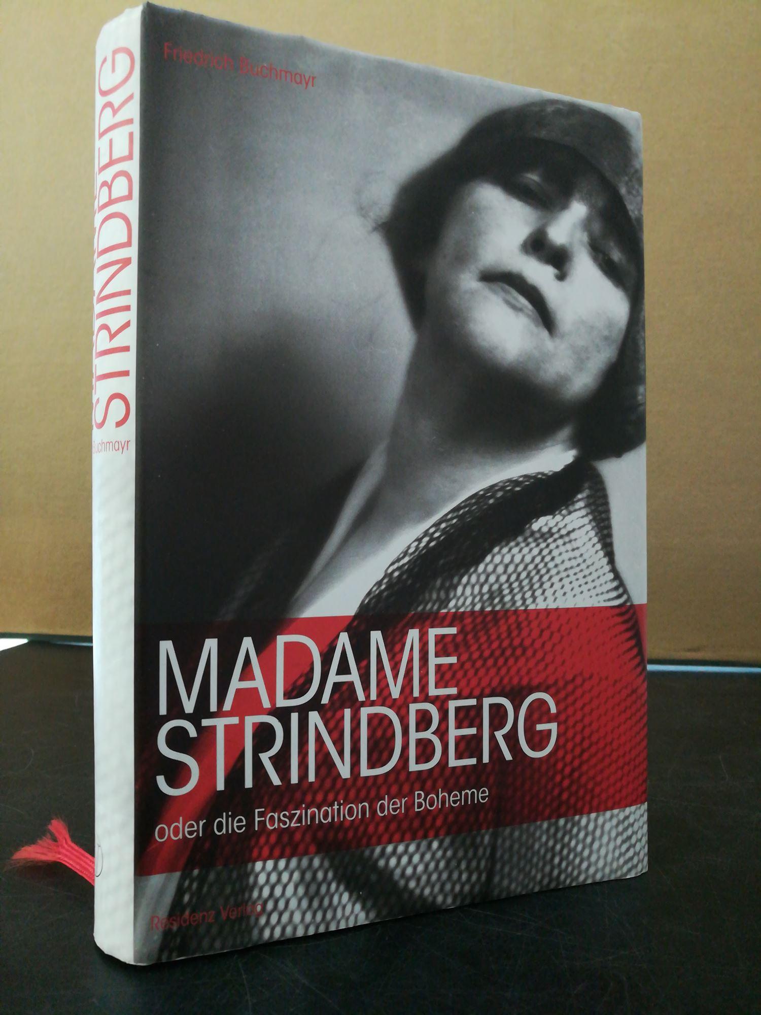 Madame Strindberg oder die Faszination der Boheme: Buchmayr, Friedrich