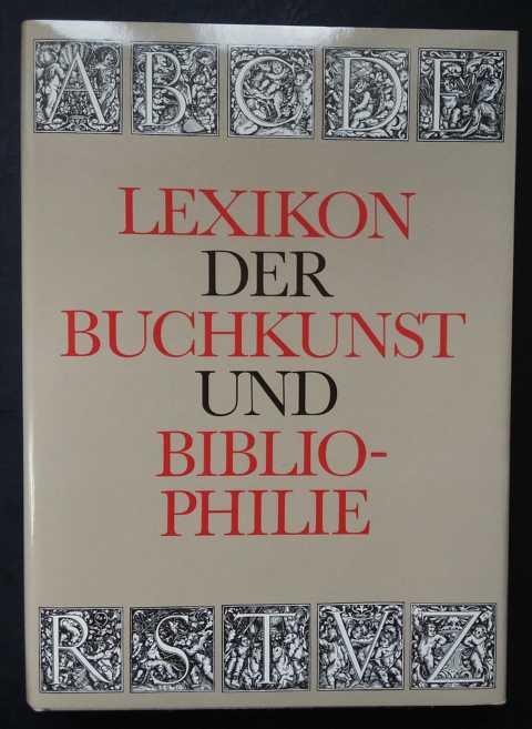Lexikon der Buchkunst und Bibliophilie: Hrsg. Walther, K.K.