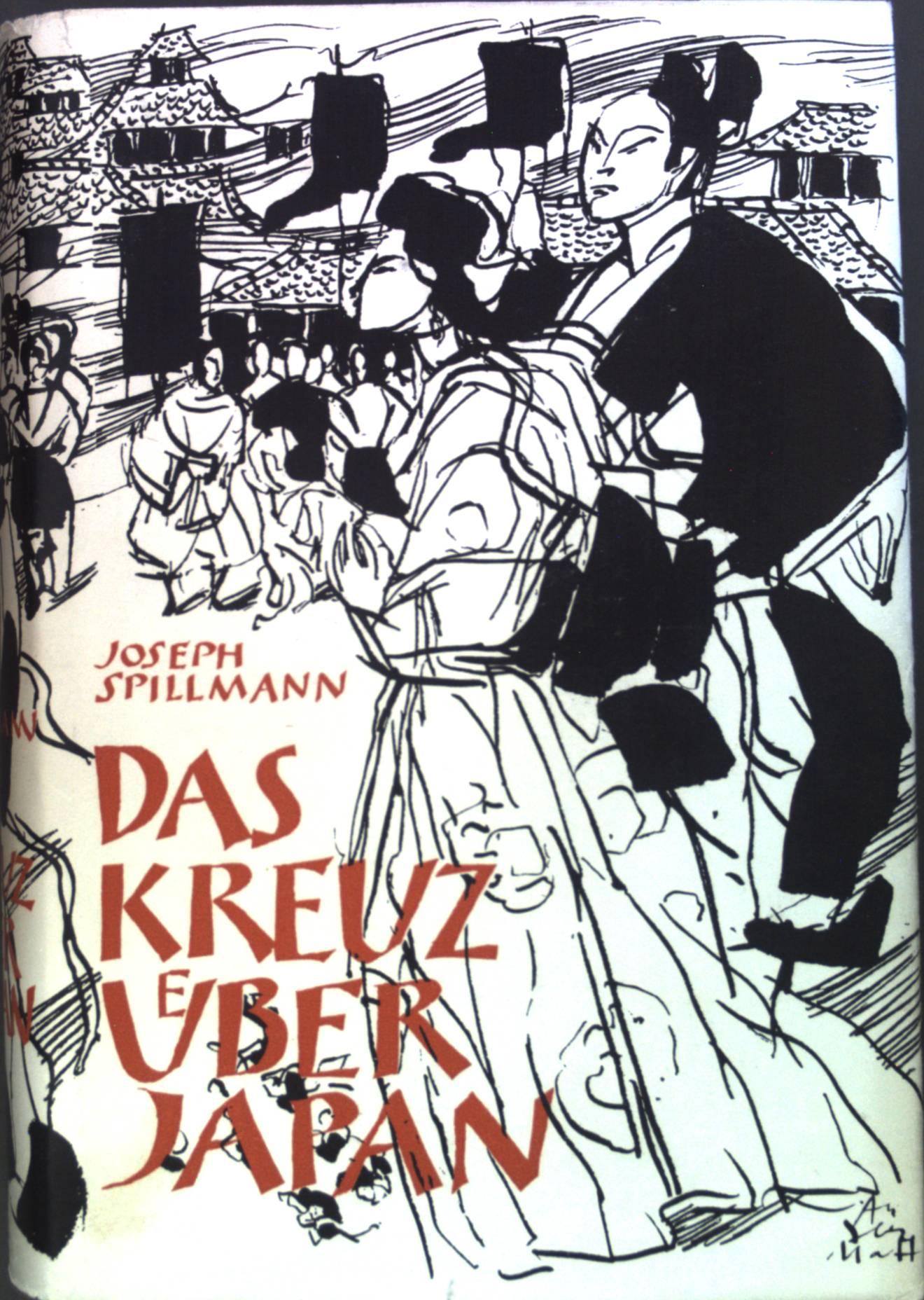 Das Kreuz über Japan: Historische Erzählungen.: Spillmann, Joseph: