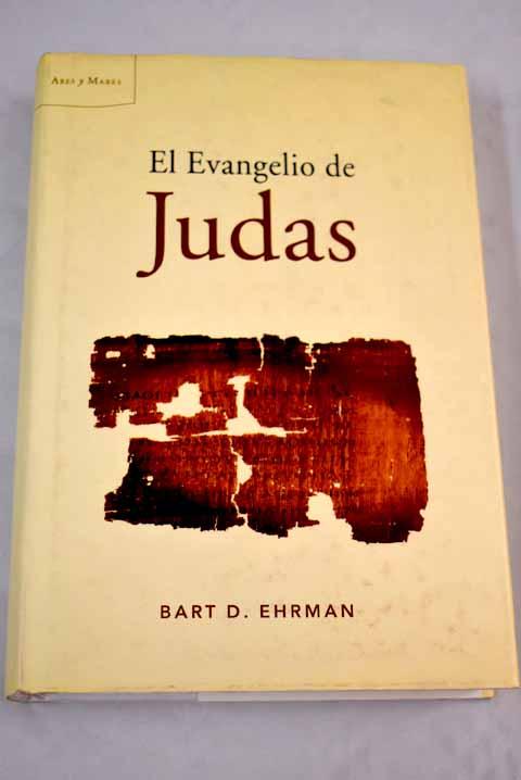 El Evangelio de Judas - Ehrman, Bart D.