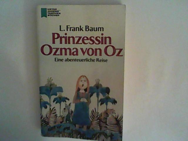 Prinzessin Ozma von Oz. Eine abenteuerliche Reise: Baum, Frank: