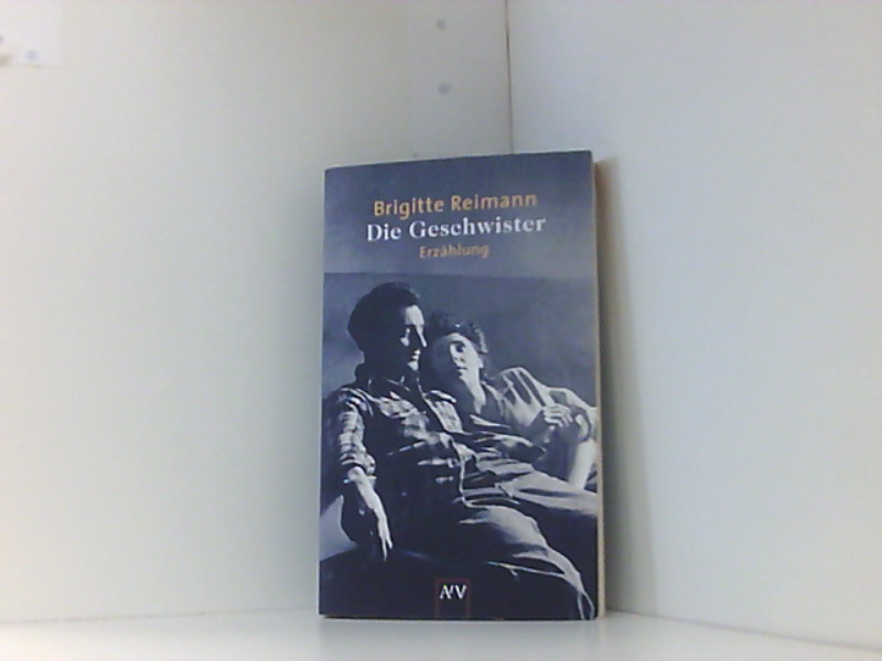 Die Geschwister: Erzählung: Reimann, Brigitte und