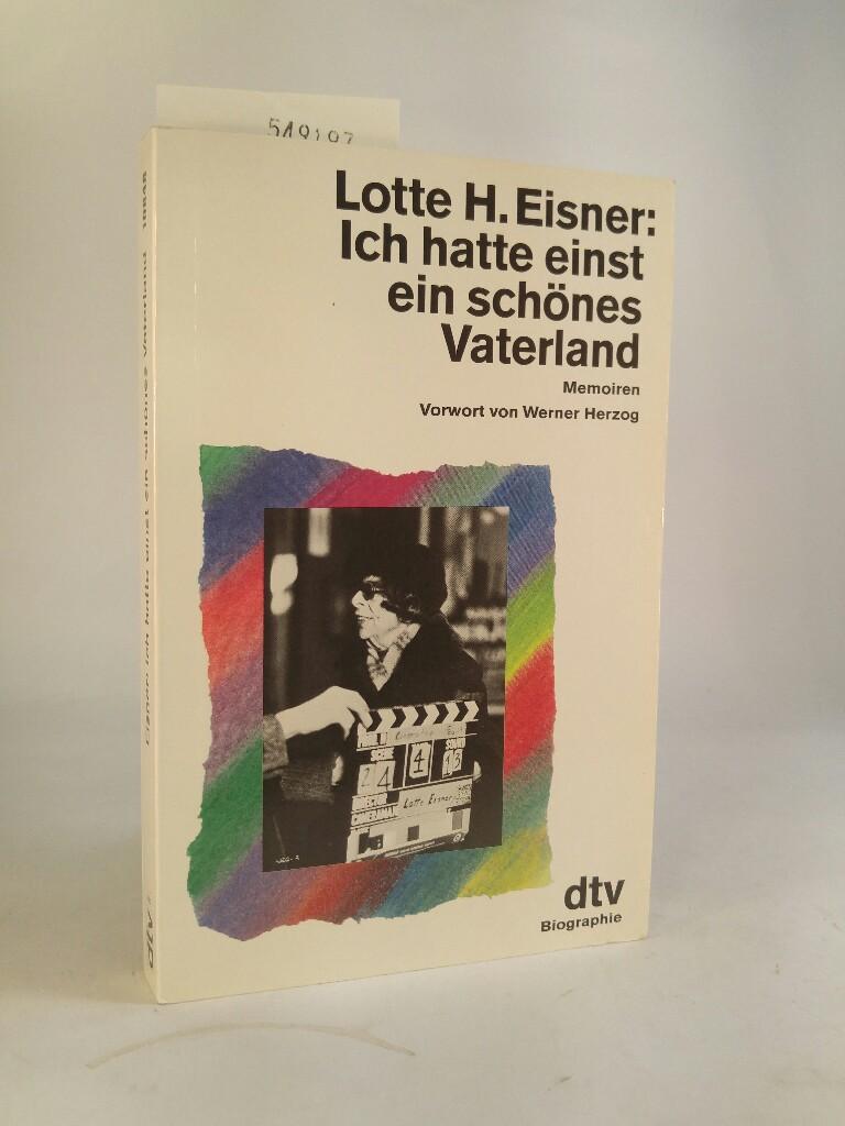 Ich hatte einst ein schönes Vaterland Memoiren: Eisner, Lotte H.