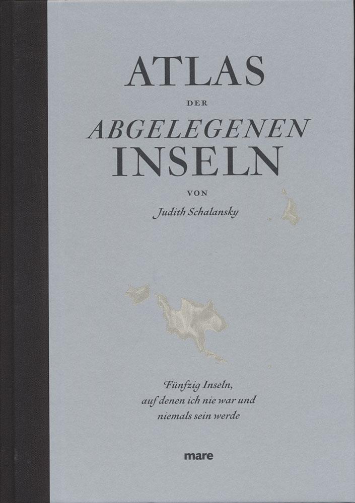 Atlas der abgelegenen Inseln. Fünfzig Inseln, auf: Schalansky, Judith:
