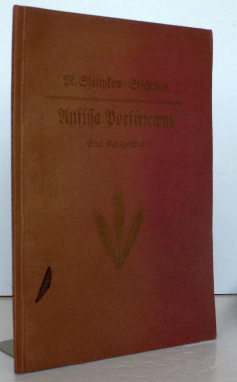 Anfissa Porfirjewna. Eine Gutsgeschichte. Mit zwölf Illustrationen: Saltykow-Stschedrin, M. [d.i.Michail