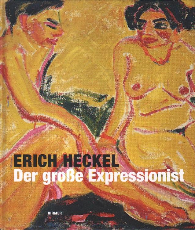 Der große Expressionist.: Heckel, Erich:
