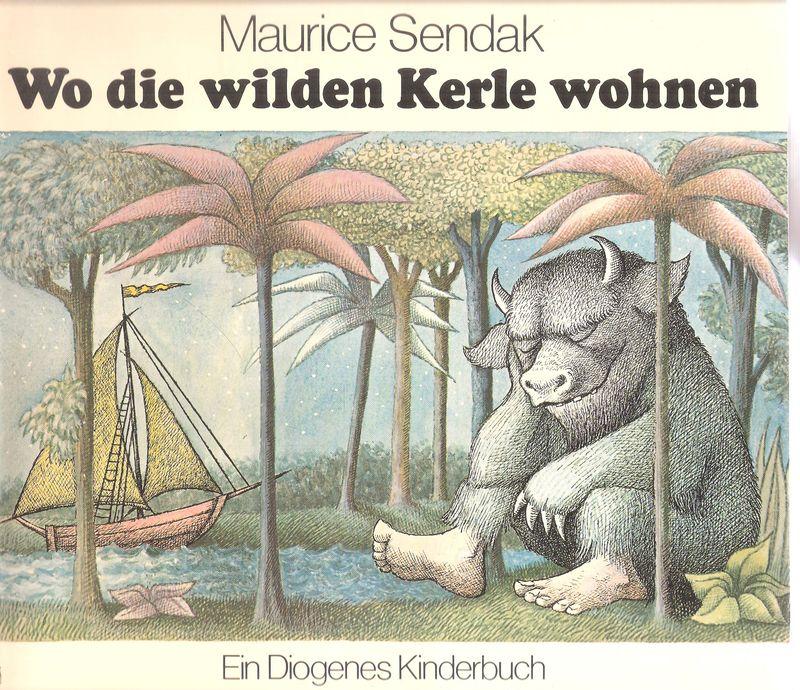Wo die wilden Kerle wohnen. (Ein Diogenes-Kinderbuch).: Sendak, Maurice: