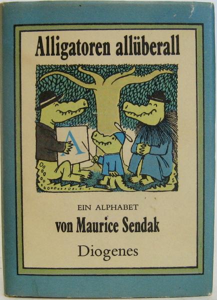 Alligatoren allüberall. Ein Alphabet. Aus dem Amerikanischen: Sendak, Maurice:
