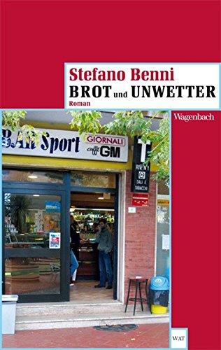 Brot und Unwetter. Roman. Aus dem Italienischen: Benni, Stefano: