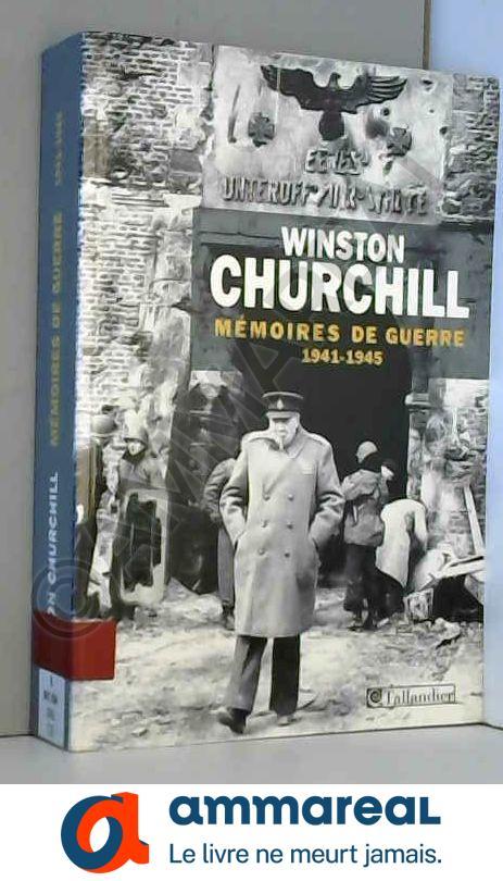 Mémoires de guerre : Tome 2, Février 1941-1945 - Winston Churchill