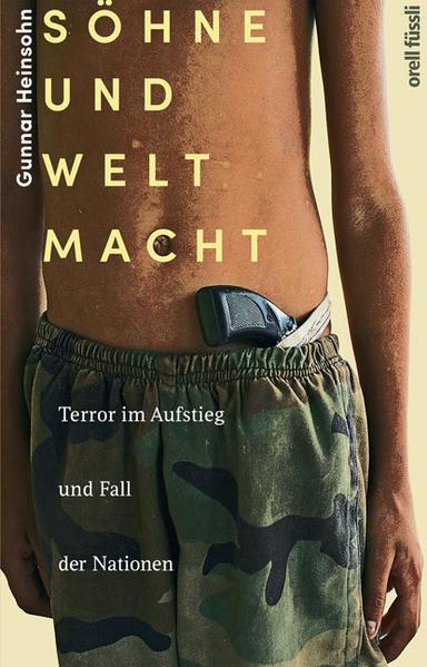 Söhne und Weltmacht: Terror im Aufstieg und: Heinsohn, Gunnar: